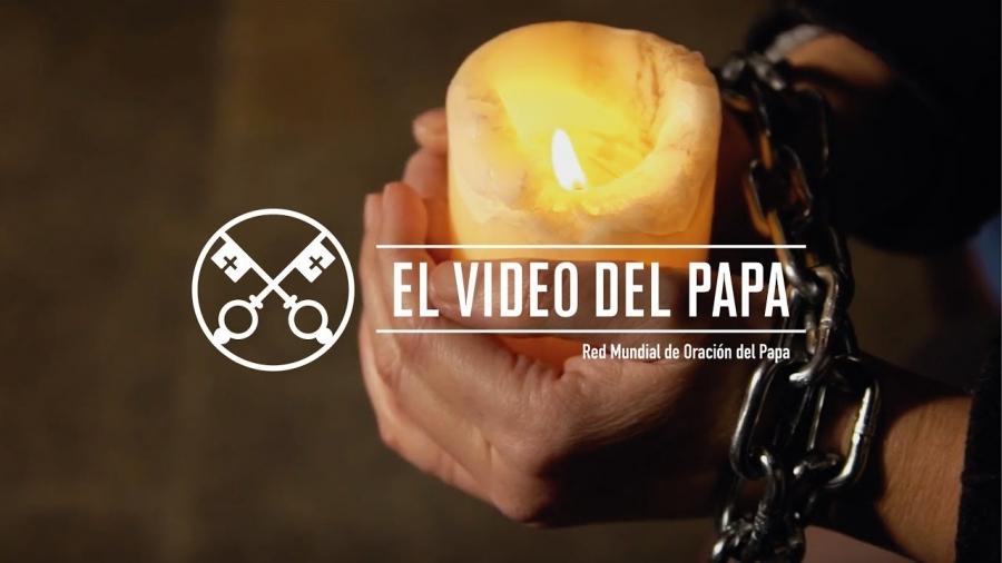 Vídeo del Papa -  Enero 2018