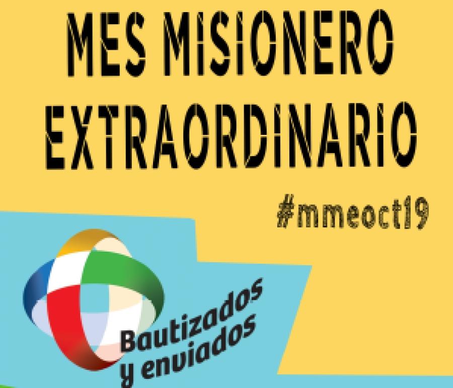 """Mes Misionero Extraordinario """"Bautizados y Enviados"""""""